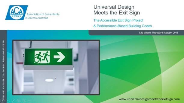 Universal Design Meets the Exit Sign ACAA Presentation Slide 1 8 October 2015